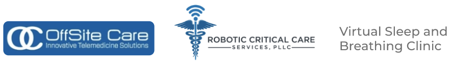 Offsite Care, Robotic Critical Care Services, Virtual Sleep and Breathing Clinic